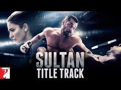 Sultan Title Track | Salman Khan | Anushka Sharma| Sukhwinder Singh | Shadab Faridi - YouTube
