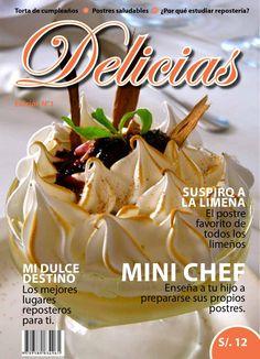 Delicias  Revista gastronómica producida por los alumnos del curso de Edición de publicaciones de la carrera de Comunicación integral de ISIL.