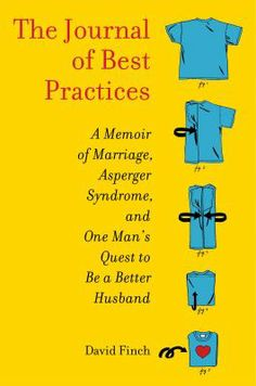 The journal of best practices : a memoir of marriage, Asperger syndrome, and one man's quest to be a better husband by David Finch. If you want an insider's viewpoint of having Asperger's syndrome, this is the book to read. Funny, poignant, insightful, and soul-baring, I couldn't put it down. Excellent narration by the author.