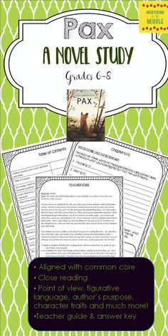 Comprehensive novel study for Pax by Sara Pennypacker for 6th, 7th, and 8th grades.  Aligned with Common Core and filled with text-dependent questions.