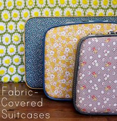 Fabric Covered Vintage Suitcases Tutorial - by A Beautiful Mess    (I could add a fabric pocket to my laptop case)
