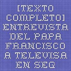 [TEXTO COMPLETO] Entrevista del Papa Francisco a Televisa en segundo aniversario de su pontificado
