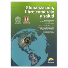 Globalización, libre comercio y salud – Varios - Ediciones Aurora http://www.librosyeditores.com/tiendalemoine/3646-globalizacion-libre-comercio-y-salud-9789589136720.html Editores y distribuidores