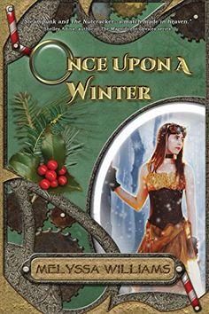 Once Upon a Winter by Melyssa Williams https://www.amazon.com/dp/0998234931/ref=cm_sw_r_pi_dp_x_v5tGybVYKHNN1