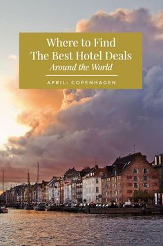April is the best time to visit Copenhagen for hotel discounts. Read on to find out where to travel for each month of the year to save on hotel rooms!