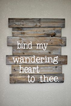 Pallet Idea...this would be great in a cabin ...a rustic atmosphere...any saying would be great...but I think the lettering should have more texture to it.
