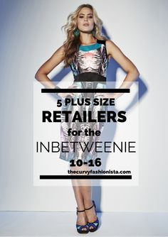 Five Retailers to Shop for the Inbetweenie Plus Size (10-16)