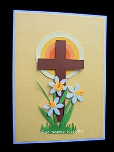 Easter card with die cut cross and daffodils Could add quilled flowers Easter Cards Religious, Quilling, Christian Cards, Diy Ostern, Bday Cards, Easter Cross, Flower Cards, Scrapbook Cards, Scrapbooking