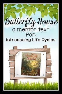 Nothing says spring like Butterfly House by Eve Bunting. You can use this book as an introduction to a study of life cycles AND for comparing fiction and nonfiction with this lesson from Mandy's Tips for Teachers