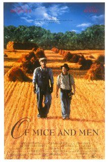 Of Mice and Men (1992) Film: I used this when I taught the novel and for a compare and contrast essay on the novel and film. Students looked and similarities and differences between the two and also gained a deeper understanding of the time period.