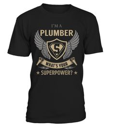 Plumber - What's Your SuperPower #Plumber