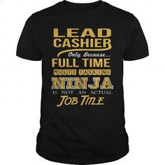 LEAD CASHIER - NINJA GOLD - #plain black hoodie #fishing t shirts. PURCHASE NOW => https://www.sunfrog.com/LifeStyle/LEAD-CASHIER--NINJA-GOLD-Black-Guys.html?id=60505