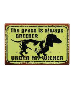 Love this 'Greener Wiener' Sign on #zulily! #zulilyfinds