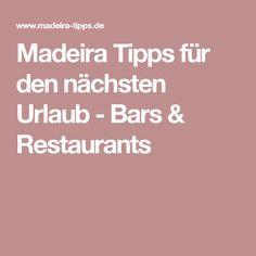 Madeira Tipps für den nächsten Urlaub - Bars & Restaurants