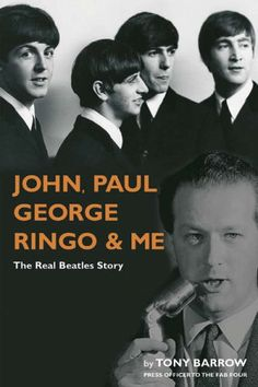 John, Paul, George, Ringo & Me - The Real Beatles Story. Tony Barrow (Press Officer to the Fab Four). still the best Beatles book for me! in it are details that the public had never seen, heard & known of. Beatles Trivia, Beatles Books, Beatles Lyrics, Beatles Photos, The Beatles, Life Is What Happens, Paperback Writer, Acid House, Quotes