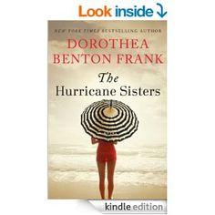 Amazon.com: The Hurricane Sisters: A Novel eBook: Dorothea Benton Frank: Kindle Store