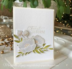 Christ is Born Christmas card with white blooms. Papertrey Ink Gran's Garden stamp set Marybeth Lopez