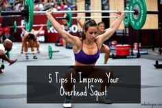 5 Tips to Improve Your Overhead Squat – WOD Nation