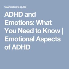 ADHD and Emotions: What You Need to Know | Emotional Aspects of ADHD
