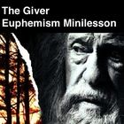 Please list ALL of the euphemisms in The Giver?