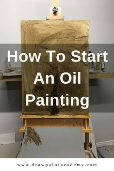 How To Start An Oil Painting - zeichnen und malen - How To Start An Oil Painting. The most difficult strokes to make in an oil painting are the first a - Oil Painting Trees, Horse Oil Painting, Simple Oil Painting, Oil Painting Lessons, Oil Painting Background, Realistic Oil Painting, Oil Painting For Beginners, Oil Painting Texture, Modern Oil Painting