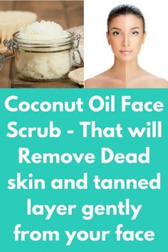 Coconut Oil Face Scrub - That will Remove Dead skin and tanned layer gently from your face Coconut o Coconut Oil For Tanning, Coconut Oil For Face, Organic Coconut Oil, Coconut Oil Moisturizer, Homemade Face Moisturizer, Diy Face Scrub, Face Scrub Homemade, Anti Aging, Cellulite Scrub