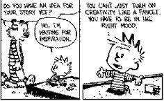 So true Calvin, so true.