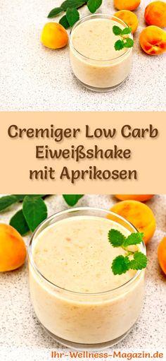 Eiweißshake mit Aprikosen selber machen - ein gesundes Low-Carb-Diät-Rezept für Frühstücks-Smoothies und Proteinshakes zum Abnehmen - ohne Zusatz von Zucker, kalorienarm, gesund ...