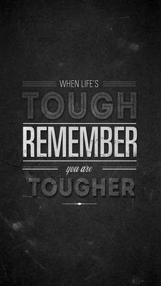 Remember you are tougher - #quotes iPhone wallpaper - @mobile9