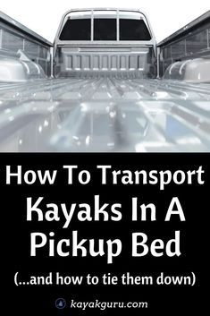 Inflatable Kayak Rivers Kayak In Pickup Truck Bed - How To Tie Down Kayak Fishing Tips, Kayaking Tips, Kayak Camping, Fishing Knots, Bass Fishing, Kayak Boats, Truck Camping, Campsite, Kayak Rack For Truck