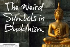 What Are Those Weird Symbols In Buddhism?