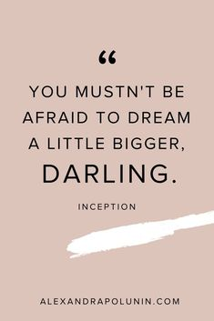 You mustn't be afraid to dream a little bigger. The Words, Dream Big Quotes, Blogger Help, The Ugly Truth, Teen Posts, Business Inspiration, True Quotes, Qoutes, Pinterest Marketing