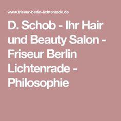 D. Schob - Ihr Hair und Beauty Salon - Friseur Berlin Lichtenrade - Philosophie