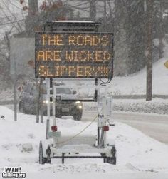 Don't know why, but I love the word wicked! Wonder if it has a new, playful meaning? -- Great road sign in Maine.
