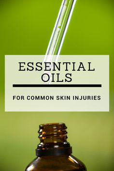 Essential Oils for Common Skin Injuries