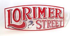 ON SALE - Lorimer Street - hand painted, hand lettering, sign painting
