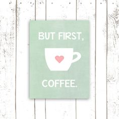 Kitchen Decor, Coffee Art Print, But First Coffee, Typography in Pink and Mint Green, 8x10 Inch by MooseberryPaperCo on Etsy