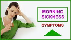 Morning Sickness Symptoms – Natural First Signs of Pregnancy and Risk Fa...
