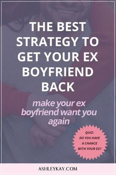 Get Your Ex Boyfriend Back | Break Up Advice | Get Your Ex Back | Make Your Ex Boyfriend Want You Back | Click to read about the best strategy to get your ex boyfriend back.