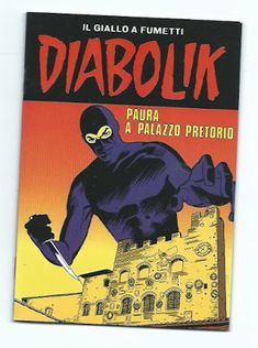 "Il Collezionista curioso: Albetto Diabolik ""Paura a palazzo Pretorio"" Diabolik, Old Comics, Pretoria, Comic Books, Fantasy, My Love, Comics, My Boo, Comic Book"