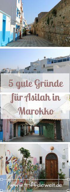Asilah liegt im Norden Marokkos und nicht viele kennen die Stadt. Dabei gibt es mindestens 5 gute Gründe, um sie zu besichtigen.