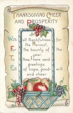 Thanksgiving Cheer and Prosperity / With all thankfulness for the harvest, for the bounty of the year, to thee I here send greetings, full of hope, good-will and cheer. Thanksgiving Graphics, Thanksgiving Greeting Cards, Thanksgiving Pictures, Thanksgiving Blessings, Vintage Thanksgiving, Thanksgiving Crafts, Vintage Holiday, Happy Thanksgiving, Vintage Halloween