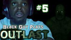 Black Guy Plays Outlast -  Part 5 - Outlast PS4 Gameplay Walkthrough