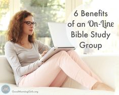If you have never been a part of an On-Line Bible Study group there are so many benefits - I love #5 ;)