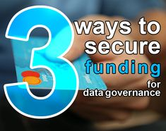 3 best ways to secure funding for your data governance program