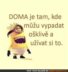 Home, sweet home Funny Texts, True Stories, Minions, Quotations, Life Quotes, Jokes, Lol, Spirit, Wallpapers