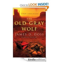 The Old Gray Wolf (Charlie Moon Mysteries): James D. Doss: Amazon.com: Kindle Store  Oh no!  Mr. Doss I'm sorry to say has died, this is the last book in the series!