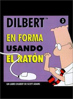 En forma usando el ratón : un libro Dilbert / de Scott Adams Barcelona : Granica, cop. 1999 #novetatsbellesarts #juny #CRAIUB