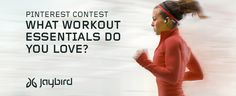 What Workout Essentials Do You Love? Enter to win a Jaybird prize package!