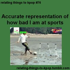 So darn true... except I would have probably tripped after barely kicking that ball.